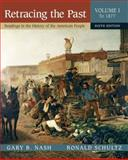 Retracing the Past : Readings in the History of the American People, Schultz, Ronald and Nash, Gary B., 0321333799