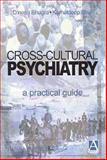 Cross-Cultural Psychiatry, Bhugra, Dinesh K. L. and Bhui, Kamaldeep, 0340763795