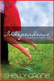 Independence, Shelly Crane, 1494803798