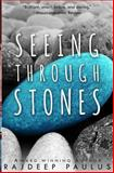 Seeing Through Stones, Rajdeep Paulus, 1495413799
