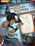 The Legend of Korra, Creative Team at Walter Foster Publishing Staff, 1600583792