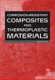 Corrosion-Resistant Composite and Thermoplastic Materials, Scott, D. V., 1856173798