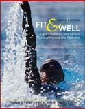Fit and Well : Core Concepts and Labs in Physical Fitness and Wellness, Fahey, Thomas D. and Insel, Paul M., 0073523798