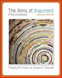 The Aims of Argument : Text and Reader, Crusius, Timothy and Channell, Carolyn, 0077343794
