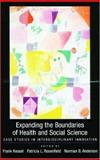 Expanding the Boundaries of Health and Social Science : Case Studies in Interdisciplinary Innovation, Social Science Research Council Staff, 0195153790