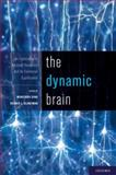 The Dynamic Brain : An Exploration of Neuronal Variability and Its Functional Significance, , 0195393791