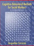 Cognitive-Behavioral Methods for Social Workers, Corcoran, Jacqueline, 0205423795