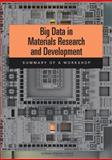 Big Data in Materials Research and Development : Summary of a Workshop, Defense Materials Manufacturing and Infrastructure Standing Committee, 0309303796