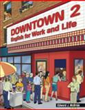 Downtown 2 : English for Work and Life, McBride, Edward J., 0838443796
