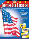 Electing Our President 9780881603798