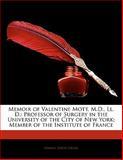 Memoir of Valentine Mott, M D , Ll D, Samuel David Gross, 1141593793