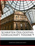 Schriften Der Goethe-Gesellschaft, Volume 5 (German Edition), Goethe-Gesellschaft, 1144183790
