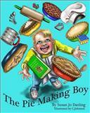 The Pie Making Boy, Susan Darling, 1493663798