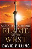 Caesar's Sword (III): Flame of the West, David Pilling, 1500653799