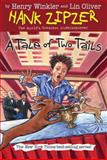 A Tale of Two Tails, Henry Winkler and Lin Oliver, 0448443791