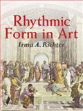 Rhythmic Form in Art, Irma A. Richter, 0486443795