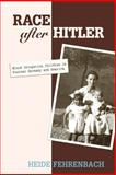 Race after Hitler : Black Occupation Children in Postwar Germany and America, Fehrenbach, Heide, 0691133794