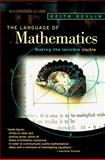 The Language of Mathematics : Making the Invisible Visible, Devlin, Keith J., 071673379X