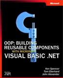 OOP : Building Reusable Components with Microsoft Visual Basic . NET, Spencer, Ken and Eberhard, Tom, 0735613796