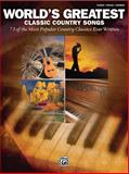 World's Greatest Classic Country Songs, Alfred Publishing Staff, 0739053795
