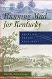 Running Mad for Kentucky : Frontier Travel Accounts, , 0813133793