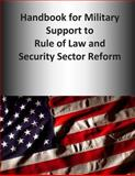 Handbook for Military Support to Rule of Law and Security Sector Reform, U. S. Joint U.S. Joint Force Command, 1500713791