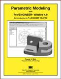 Parametric Modeling with Pro/ENGINEER Wildfire 4. 0, Shih, Randy, 1585033790