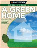 Black and Decker the Complete Guide to a Green Home, Philip Schmidt, 1589233794