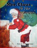 Mrs. Claus to the Rescue, D. Grainger, 1475193807