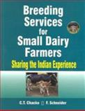 Breeding Services for Small Dairy Farmers : Sharing the Indian Experience, Chacko, C. T. and Schneider, F., 157808380X