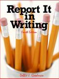 Report It in Writing, Goodman, Debbie J., 0132193809