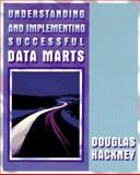 Understanding and Implementing Successful Data Marts, Hackney, Douglas, 0201183803