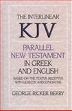 Interlinear Kjv Parallel New Testament in Greek and English : Based on the Textus Receptus with Lexicon and Synonyms, Berry, George Ricker, 0310393809