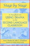 Stage by Stage : A Handbook for Using Drama in the Second Language Classroom, Burke, Ann F. and O'Sullivan, Julie R., 0325003807