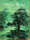 The Complete Morike Songs, Hugo Wolf, 048624380X