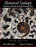 Historical Geology : Evolution of the Earth and Life Through Time, Wicander and Monroe, 0534373801