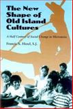 The New Shape of Old Island Cultures, Francis X. Hezel, 082482380X