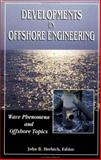 Developments in Offshore Engineering Vol. 4 : Wave Phenomena and Offshore Topics, Herbich, John B., 0884153800
