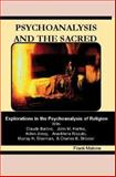 Psychoanalysis and the Sacred : Explorations in the Psychoanalysis of Religion, Malone, Frank and Barbre, Claude, 1556053800