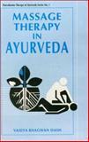 Massage Therapy in Ayurveda, Dash, Vaidya Bhagwan, 8170223806