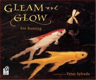 Gleam and Glow, Eve Bunting, 0152053808