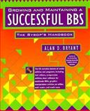 Growing and Maintaining a Successful BBS : The Sysop's Handbook, Bryant, Alan D., 0201483807