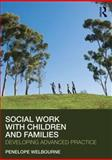 Social Work with Children and Families : Developing Advanced Practice, Welbourne, Penelope, 0415563801