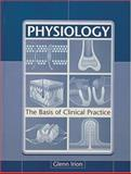 Physiology : The Basis of Clinical Practice, Irion, Glenn, 1556423802