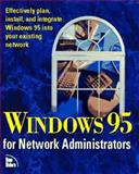 Windows 95 for Network Administrators, Stoltz, Kevin, 1562053809