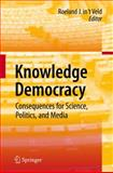Knowledge Democarcy : Consequences for Science, Politics, and Media, , 364211380X
