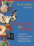 Integrating the Arts : An Approach to Teaching and Learning in Multicultural and Multilingual Settings, Goldberg, Merryl, 0205433804