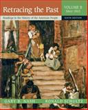Retracing the Past : Readings in the History of the American People since 1865, Schultz, Ronald and Nash, Gary B., 0321333802