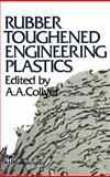 Rubber Toughened Engineering Plastics, Collyer, A. A., 0412583801