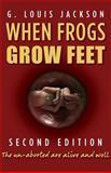 When Frogs Grow Feet, G. Jackson, 1481863800